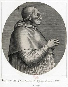 Pope Innocent VIII (Giovanni Battista Cybo (or Cibo)(1432 – July 25, 1492) Pope from 1484-1492